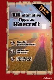 100 ultimative Tipps zu Minecraft - Ein inoffizieller Guide