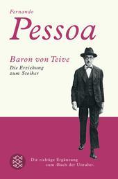 Baron von Teive - Die Erziehung zum Stoiker