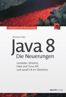 Michael Inden: Java 8 - Die Neuerungen ★★★★