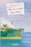 Stanley Crawford: Mrs U. liebt das Meer