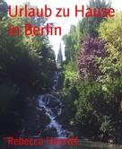 Rebecca Haertel: Urlaub zu Hause in Berlin ★★★