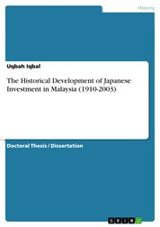 The Historical Development of Japanese Investment in Malaysia (1910-2003)