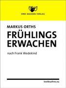 Markus Orths: Frühlings Erwachen