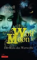 Isabell Alberti: Wolf Moon: Der Kuss des Werwolfs ★★★★