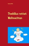 Susanne Hoch: Thaddäus rettet Weihnachten