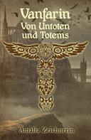 Amalia Zeichnerin: Vanfarin - Von Untoten und Totems