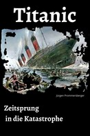 Jürgen Prommersberger: Titanic - Zeitsprung in die Katastrophe