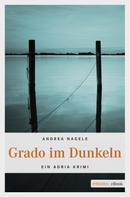 Andrea Nagele: Grado im Dunkeln ★★★★