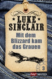 Mit dem Blizzard kam das Grauen - Luke Sinclair Western, Band 3