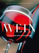 Beat Koelliker: Wein - Alles was man wissen muss ★★★