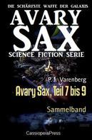 P. J. Varenberg: Avary Sax, Teil 7 bis 9 ★★★