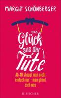 Margit Schönberger: Das Glück aus der Tüte ★★