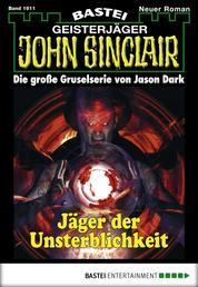 John Sinclair - Folge 1911 - Jäger der Unsterblichkeit