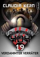 Claudia Kern: Homo Sapiens 404 Band 19: Verdammter Verräter ★★★★