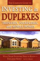 Edith Mazier: The Complete Guide to Investing in Duplexes, Triplexes, Fourplexes, and Mobile Homes What Smart Investors Need To Know Explained Simply