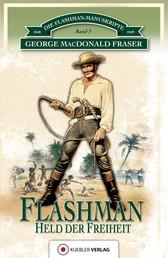 Flashman - Held der Freiheit - Die Flashman-Manuskripte 3 - Flashman in Westafrika und Amerika