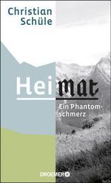 Heimat - Ein Phantomschmerz