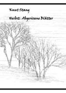 Knut Stang: Herbst: Abgerissene Blätter