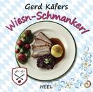 Gerd Käfer: Gerd Käfers Wiesn-Schmankerl