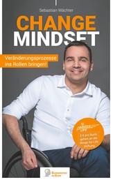 Change Mindset - Veränderungsprozesse ins Rollen bringen!