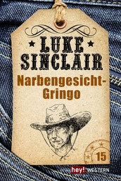 Narbengesicht-Gringo - Luke Sinclair Western, Band 15