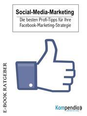 Social-Media-Marketing - Die besten Profi-Tipps für Ihre Facebook-Marketing-Strategie