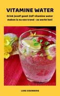 Luke Eisenberg: VITAMINE WATER - Drink jezelf gezond ★★★★★