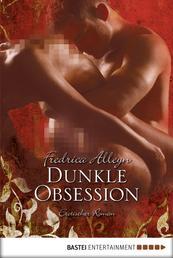 Dunkle Obsession - Erotischer Roman