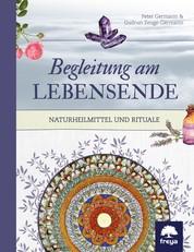 Begleitung am Lebensende - Naturheilmittel und Rituale