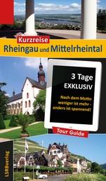 Kurzreise Rheingau und Mittelrheintal - 3 Tage EXKLUSIV - Nach dem Motto weniger ist mehr - anders ist spannend!
