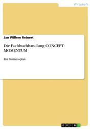 Die Fachbuchhandlung CONCEPT: MOMENTUM - Ein Businessplan