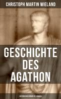 Christoph Martin Wieland: Geschichte des Agathon (Historischer Roman in 2 Bänden)