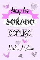 Noelia Medina: Hoy he soñado contigo