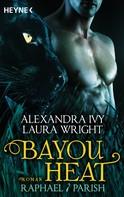 Alexandra Ivy: Bayou Heat - Raphael / Parish ★★★★