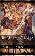 James Stephens: Irish Fairytales