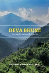 Deva Bhumi - The Abode of the Gods in India