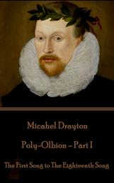 Poly-Olbion - Part I - The First Song to The Eighteenth Song