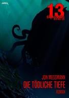 Jon Messmann: 13 SHADOWS, Band 28: DIE TÖDLICHE TIEFE