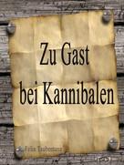 Felix Taubentanz: Zu Gast bei Kannibalen ★★