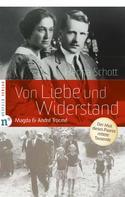 Hanna Schott: Von Liebe und Widerstand ★★★★