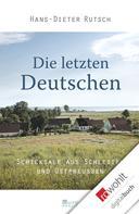 Hans-Dieter Rutsch: Die letzten Deutschen ★★★★