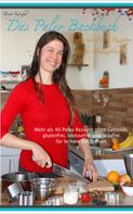 Birgit Konefal: Das Paleo Backbuch - Backen mit Paleo Rezepten aus der Steinzeitküche ★