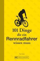 Tim Farin: 101 Dinge, die ein Rennradfahrer wissen muss ★★★★