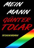 Günter Tolar: Mein Mann ★★★★★