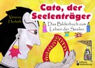 Verena Herleth: Cato, der Seelenträger - Das Bilderbuch zum Leben der Seelen