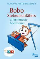 Markus Osterwalder: Bobo Siebenschläfers allerneueste Abenteuer ★★★★★