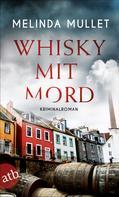 Melinda Mullet: Whisky mit Mord ★★★★
