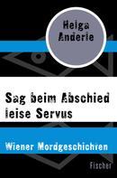 Helga Anderle: Sag beim Abschied leise Servus ★★★
