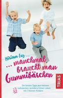Miriam Fuz: Manchmal braucht man Gummibärchen ★★★★
