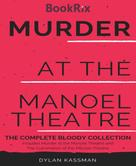 Dylan Kassman: Murder at the Manoel Theatre: The Complete Bloody Collection